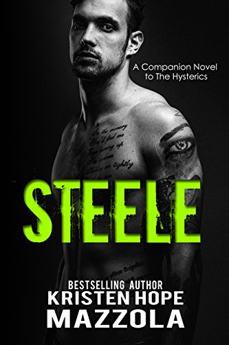 Steele: A Standalone Rock Star Romance (The Hysterics  Book 4)
