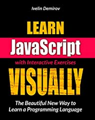 It's a beautifully illustrated full-color JavaScript book that teaches the basics through Metaphors, Analogies and Easy Interactive Exercises (Works on PC, Mac, iPad, other tablets)WHO IS THIS JAVASCRIPT BOOK FOR?If you answer YES to one or m...