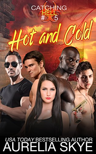 Catching Hell (Serial): Part Five: Hot and Cold (Hell Virus)