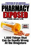 Pharmacy Exposed, Dennis Miller, 1467945501