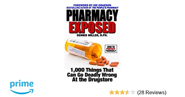 Pharmacy Exposed: 1,000 Things That Can Go Deadly Wrong At the Drugstore