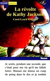 La Révolte de Kathy Jackson par Carol Lynch Williams