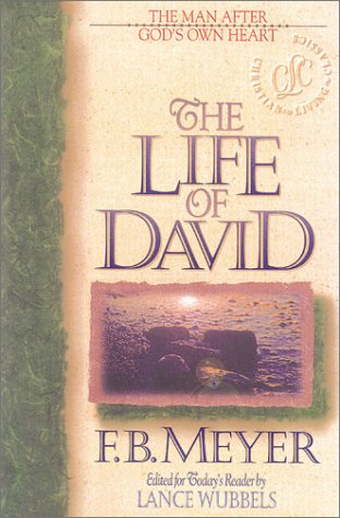The Life of David: The Man After God's Own Heart (Bible Character Series)