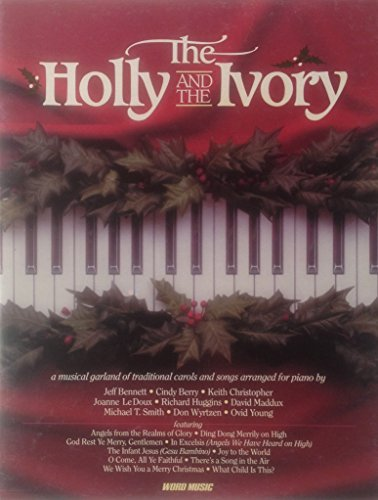 - The Holly and the Ivory: A Musical Garland of Traditional Carols and Songs Arranged for Piano