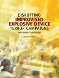 img - for Disrupting Improvised Explosive Device Terror Campaigns: Basic Research Opportunities: A Workshop Report book / textbook / text book