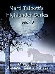 Marti Talbott's Highlander Series 3 (Taral, Ralin, Steppen, Edana & Slava)