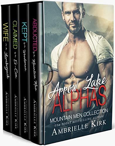 (Arrow Lake Alphas: Mountain Men Romance Collection)