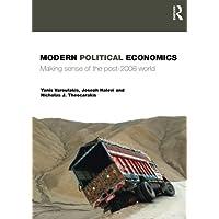 Modern Political Economics: Making Sense of the Post-2008 World