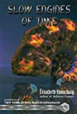 The Slow Engines of Time, Elisabeth Vonarburg, 1895836301