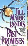 Past Promises, Jill Marie Landis, 0515112070