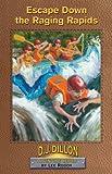 Escape down the Raging Rapids, Lee Roddy, 0880622741