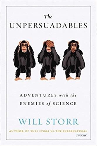The unpersuadables adventures with the enemies of science kindle the unpersuadables adventures with the enemies of science kindle edition by will storr religion spirituality kindle ebooks amazon fandeluxe Images
