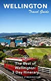Wellington Travel Guide (Unanchor) - The Best of Wellington: 3-Day Itinerary