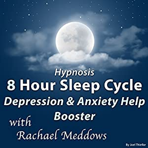 Hypnosis 8 Hour Sleep Cycle: Depression & Anxiety Help Booster Speech