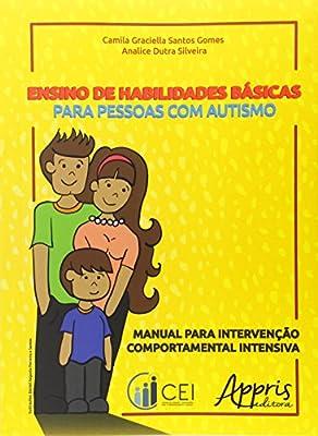 Ensino de Habilidades Básicas Para Pessoas com Autismo by Appris