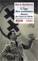 L'Âge des extrêmes : Histoire du Court Vingtième Siècle, 1914-1991