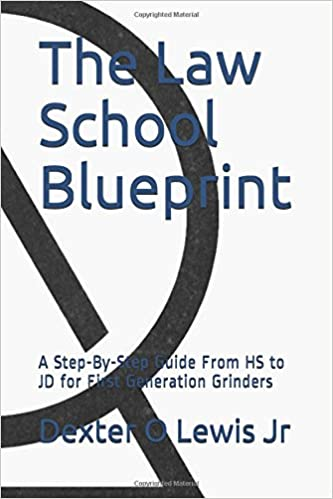 The law school blueprint a step by step guide from hs to jd for the law school blueprint a step by step guide from hs to jd for first generation grinders dexter oneal lewis jr 9781549974601 amazon books malvernweather Choice Image