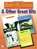 Butterfly Kisses and Other Great Hits, Alfred Publishing Staff, 0769209777