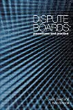 Dispute Boards : Procedures and Practice, Owen, G. P. and Totterdill, Brian W., 072773508X