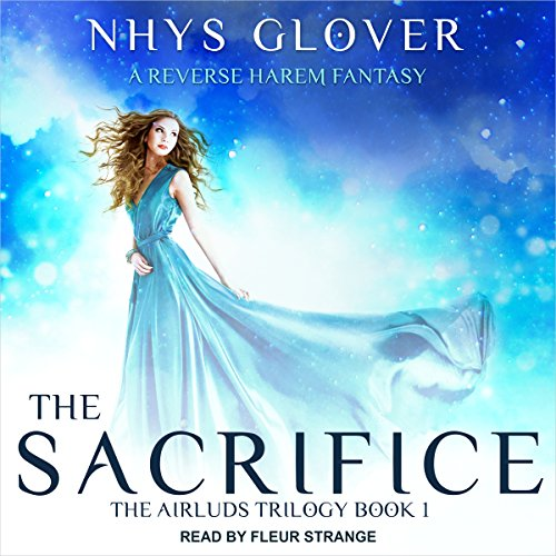 The Sacrifice: A Reverse Harem Fantasy: Airluds Trilogy Series, Book 1 Audiobook [Free Download by Trial] thumbnail