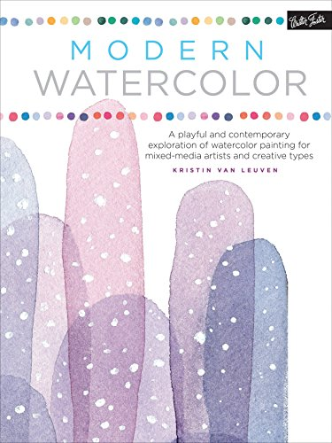 Modern Watercolor: A playful and contemporary exploration of watercolor painting (Modern Series)