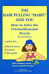 HAIR PULLING HABIT AND YOU: How to Solve the Trichotillomania Puzzle