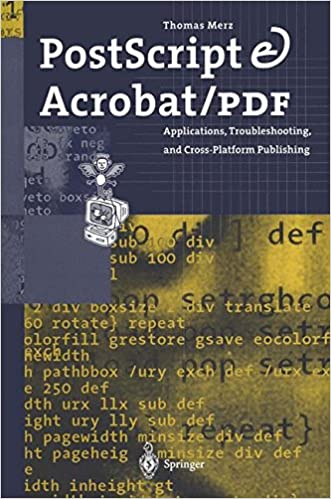PostScript and Acrobat/PDF: Applications, Troubleshooting, and Cross-Platform-Publishing