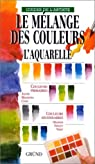 Le melange des couleurs - l'aquarelle par Richebé