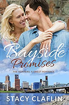 Bayside Promises: A Sweet Romance (The Hunters Book 8) by [Claflin, Stacy]