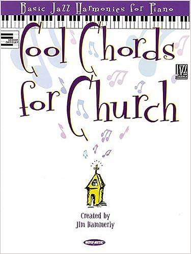 Cool Chords For Church Basic Jazz Harmonics For Piano Jim Hammerly