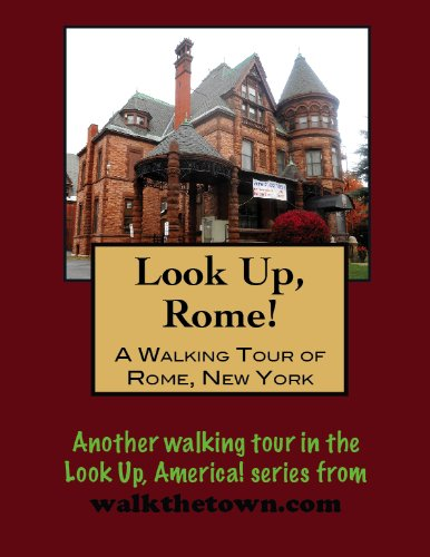 A Walking Tour of Rome, New York (Look Up, America!) ()