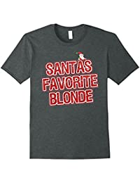 Funny Christmas Clothes - Santas Favorite Blonde T-shirt