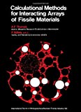 Calculational Methods of Interacting Arrays of Fissile Material, A. F. Thomas and F. Abbey, 0080176607