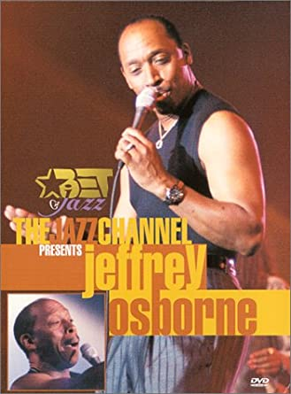 The Jazz Channel Presents Jeffrey Osborne BET On