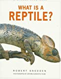 What Is a Reptile?, Robert Snedden, 0871569302