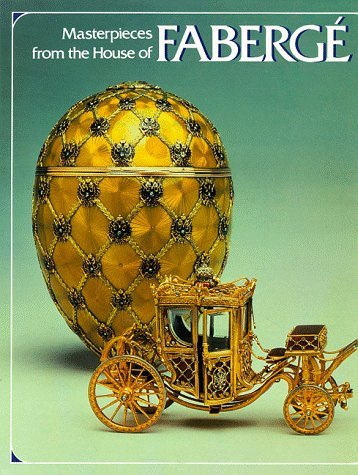Masterpieces from the House of (Faberge Egg Designs)