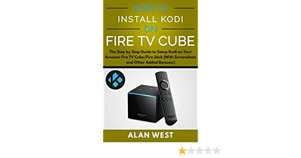 Amazon com: How to Install Kodi on Amazon Fire TV Cube or