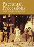 Pageants and Processions: Images and Idiom as Spectacle, Herman du Toit, 1443812498