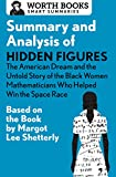 img - for Summary and Analysis of Hidden Figures: The American Dream and the Untold Story of the Black Women Mathematicians Who Helped Win the Space Race: Based ... by Margot Lee Shetterly (Smart Summaries) book / textbook / text book