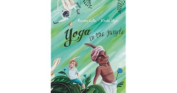 Amazon.com: Yoga in the Jungle (9788416078165): Ramiro Calle ...