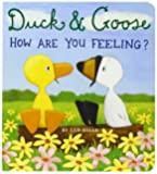 Duck & Goose How Are You Feeling?[DUCK & GOOSE HOW ARE YOU FEELI][Board Books]