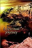 A Spiritual Journey, Ralph O. Speck, 1403348162