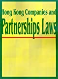 Hong Kong Companies and Partnerships Laws, Adam Starchild and International Law and Taxation Publishers, 1893713210