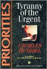 Tyranny Of The Urgent Charles E Hummel 9780877841289