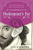 #6: Shakespeare's Ear: Dark, Strange, and Fascinating Tales from the World of Theater