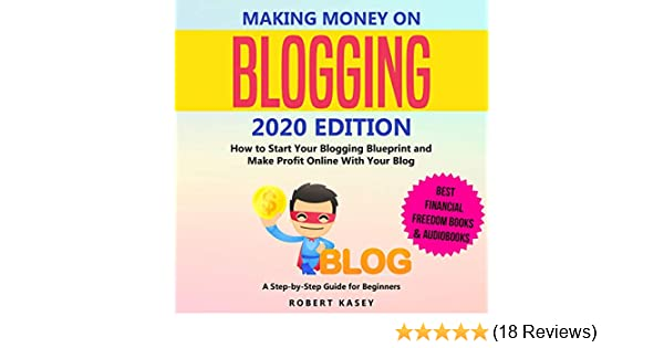 Best Audiobooks 2020.Amazon Com Making Money On Blogging 2020 Edition How To