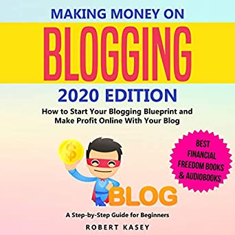 Best Audible Books 2020.Amazon Com Making Money On Blogging 2020 Edition How To