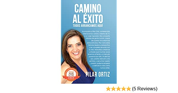 Amazon.com: Todos Arrancamos Aqui (Camino al Exito nº 1) (Spanish Edition) eBook: Pilar Ortiz: Kindle Store