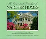 img - for The Grace and Grandeur of Natchez Homes (South/South Coast) book / textbook / text book