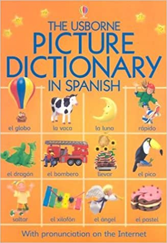The Usborne Picture Dictionary in Spanish (Picture Dictionaries) (English and Spanish Edition): Felicity Brooks, Mairi Mackinnon, Jo Litchfield, Mike Olley, ...
